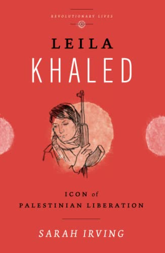 9780745329512: Leila Khaled: Icon of Palestinian Liberation (Revolutionary Lives)