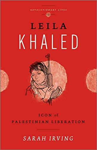 9780745329512: Leila Khaled: Icon of Palestinian Liberation (Revolutionary Lives)