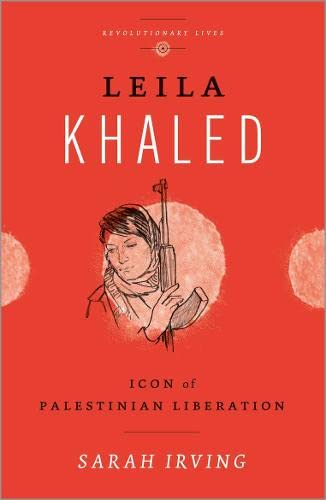 9780745329529: Leila Khaled: Icon of Palestinian Liberation (Revolutionary Lives)