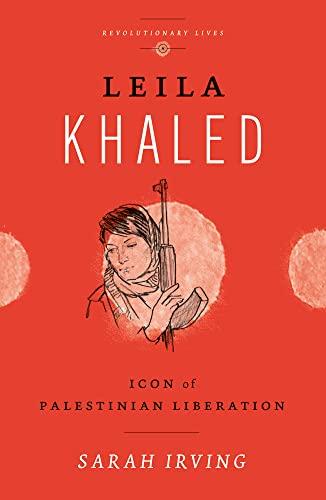 9780745329529: Leila Khaled: Icon of Palestinian Liberation (Revolutionary Lives)