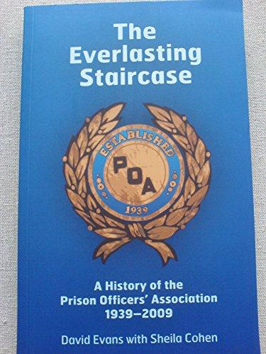 9780745329635: The Everlasting Staircase: A History of the Prison Officer's Association 1939-2009