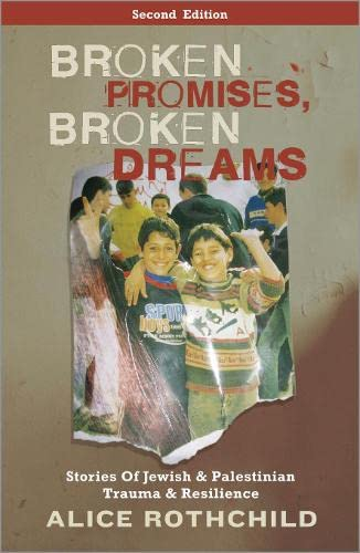9780745329710: Broken Promises, Broken Dreams: Stories of Jewish and Palestinian Trauma and Resilience