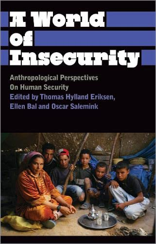 9780745329857: A World of Insecurity: Anthropological Perspectives on Human Security (Anthropology, Culture and Society)