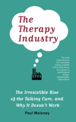 9780745329864: The Therapy Industry: The Irresistible Rise of the Talking Cure, and Why It Doesn't Work