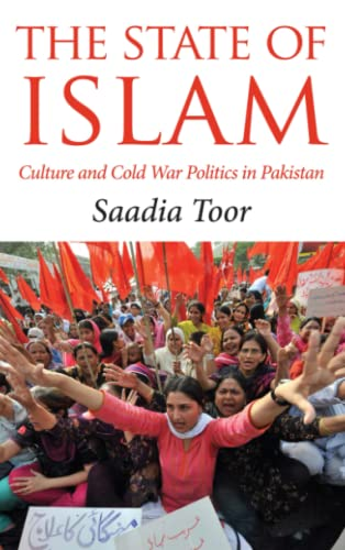 9780745329901: The State of Islam: Culture and Cold War Politics in Pakistan