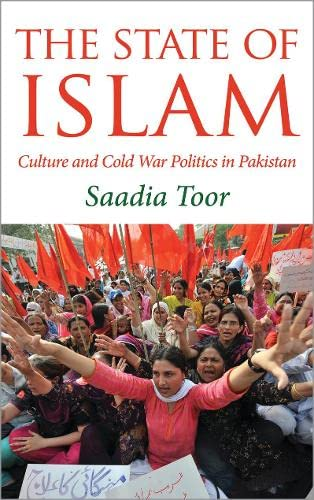 9780745329918: The State of Islam: Culture and Cold War Politics in Pakistan