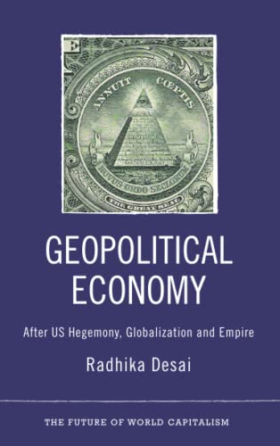 9780745329925: Geopolitical Economy: After US Hegemony, Globalization and Empire