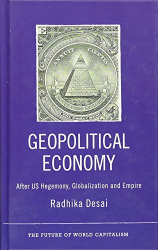 9780745329932: Geopolitical Economy: After US Hegemony, Globalization and Empire (The Future of World Capitalism)