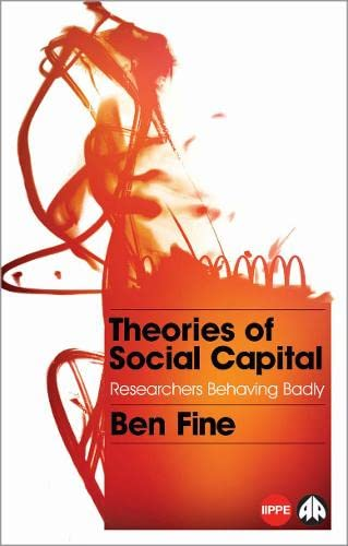 Theories Of Social Capital: Researchers Behaving Badly (Iippe)