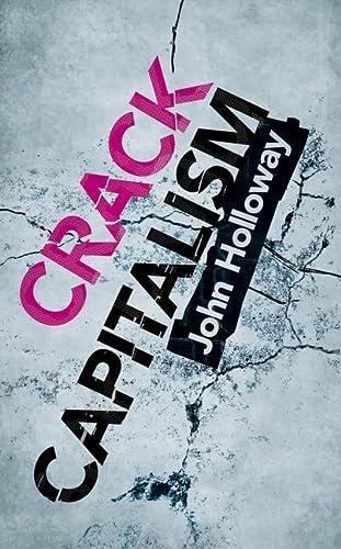 9780745330099: Crack Capitalism