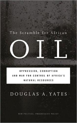 9780745330464: The Scramble for African Oil: Oppression, Corruption and War for Control of Africa's Natural Resources (New Politics, Progressive Policy (Hardcover))