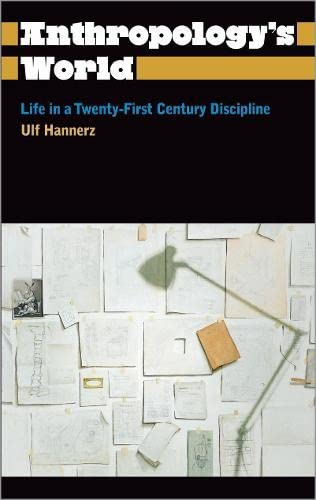 9780745330488: Anthropology's World: Life in a Twenty-First-Century Discipline (Anthropology, Culture and Society)