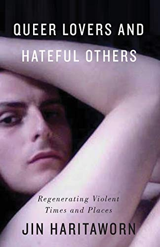 9780745330617: Queer Lovers and Hateful Others: Regenerating Violent Times and Places (Decolonial Studies, Postcolonial Horizons)