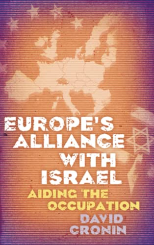 9780745330655: Europe's Alliance with Israel: Aiding the Occupation