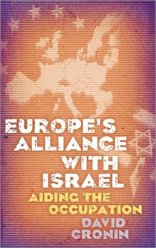 9780745330662: Europe's Alliance With Israel: Aiding the Occupation
