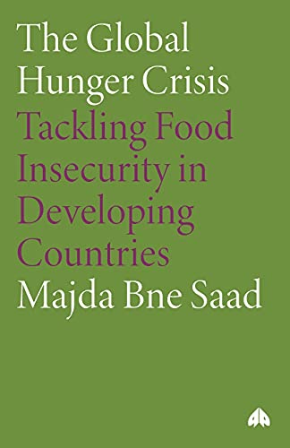 9780745330679: The Global Hunger Crisis: Tackling Food Insecurity in Developing Countries