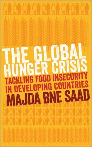 9780745330686: The Global Hunger Crisis: Tackling Food Insecurity in Developing Countries