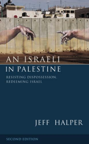 9780745330716: An Israeli in Palestine: Resisting Dispossession, Redeeming Israel
