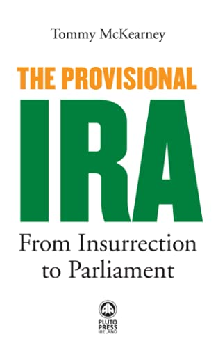 9780745330747: The Provisional IRA: From Insurrection to Parliament