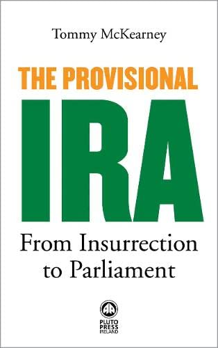 9780745330754: The Provisional IRA: From Insurrection to Parliament