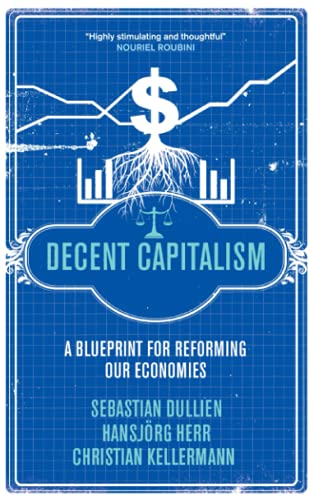 9780745331096: Decent Capitalism: A Blueprint for Reforming our Economies