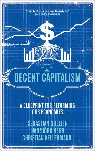 9780745331102: Decent Capitalism: A Blueprint for Reforming our Economies