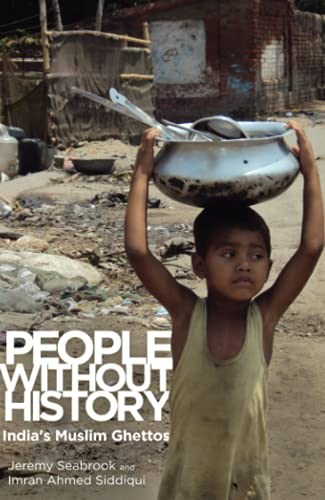 9780745331133: People Without History: India's Muslim Ghettos