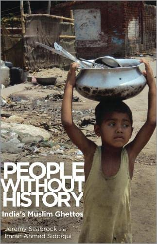 9780745331140: People Without History: India's Muslim Ghettos