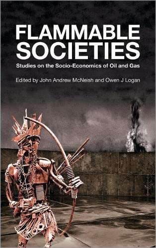 9780745331188: Flammable Societies: Studies on the Socio-economics of Oil and Gas