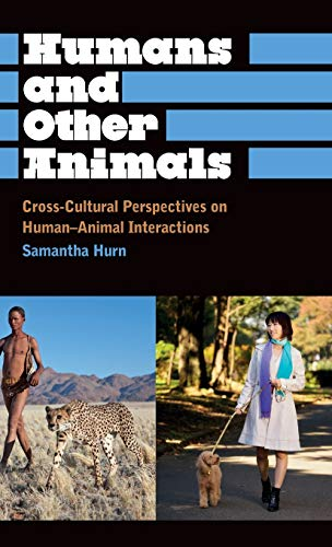 9780745331201: Humans and Other Animals: Cross-Cultural Perspectives on Human-Animal Interactions