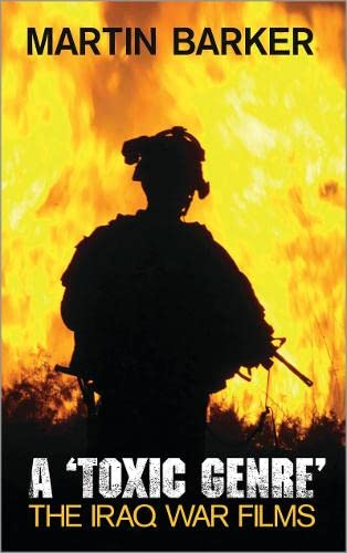 A 'Toxic Genre': The Iraq War Films