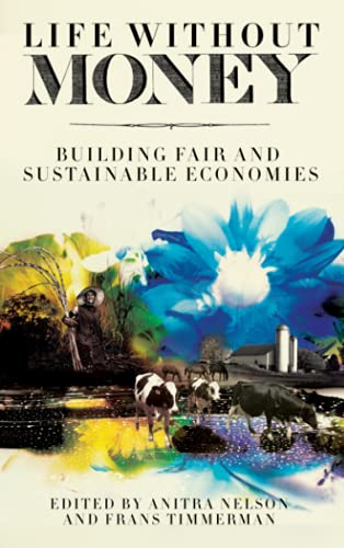 9780745331652: Life Without Money: Building Fair and Sustainable Economies