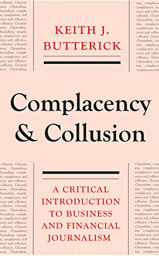 9780745332048: Complacency and Collusion: A Critical Introduction to Business and Financial Journalism