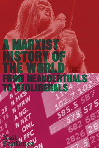 9780745332147: A Marxist History of the World: From Neanderthals to Neoliberals