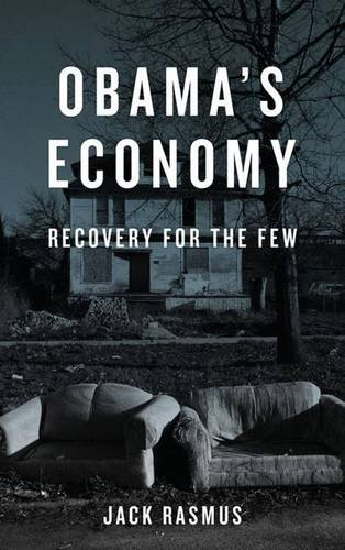 9780745332192: Obama's Economy: Recovery for the Few