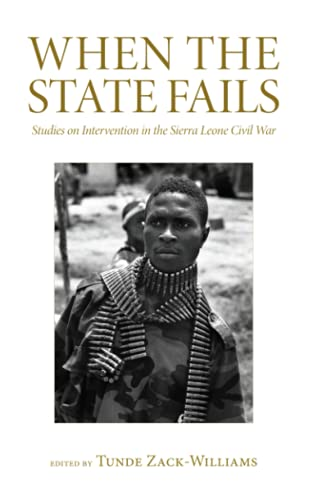 9780745332208: When the State Fails: Studies on Intervention in the Sierra Leone Civil War