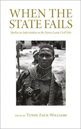 9780745332215: When the State Fails: Studies on Intervention in the Sierra Leone Civil War