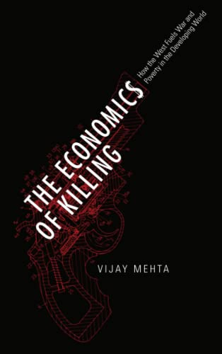 9780745332246: The Economics of Killing: How the West Fuels War and Poverty in the Developing World