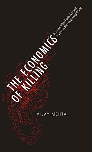9780745332253: The Economics of Killing: How the West Fuels War and Poverty in the Developing World