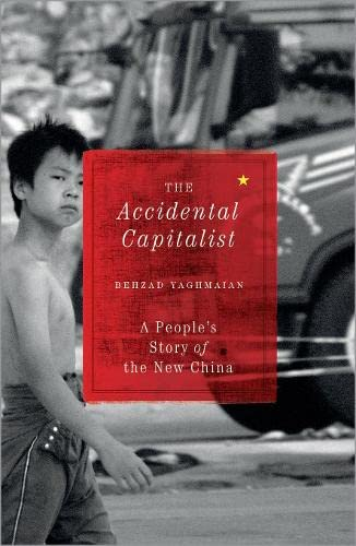 The Accidental Capitalist: A People'S Story Of The New China