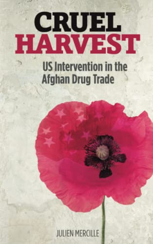 9780745332321: Cruel Harvest: US Intervention in the Afghan Drug Trade