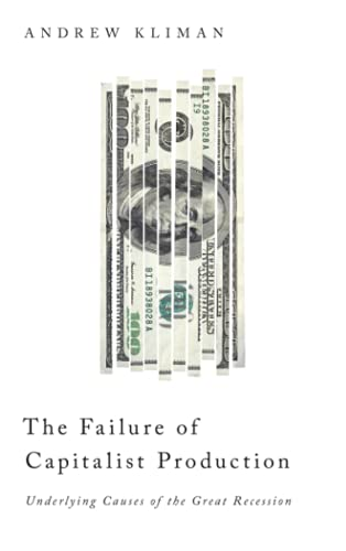 9780745332390: The Failure of Capitalist Production: Underlying Causes of the Great Recession