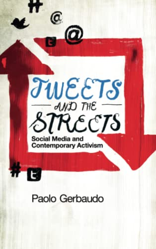 9780745332482: Tweets and the Streets: Social Media and Contemporary Activism