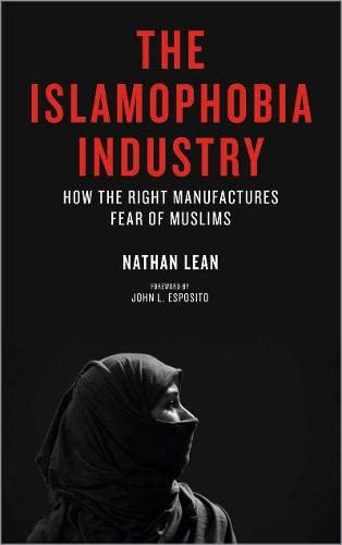 9780745332543: The Islamophobia Industry: How the Right Manufactures Fear of Muslims