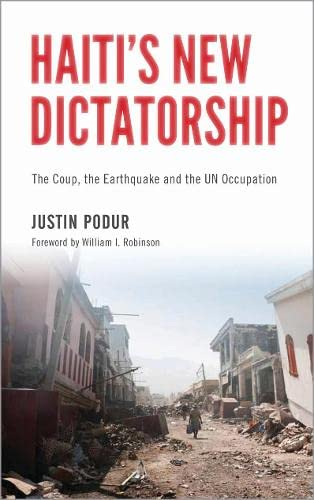 9780745332574: Haiti's New Dictatorship: The Coup, the Earthquake and the UN Occupation