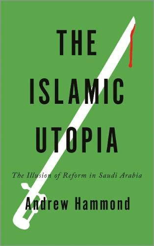 9780745332703: The Islamic Utopia: The Illusion of Reform in Saudi Arabia