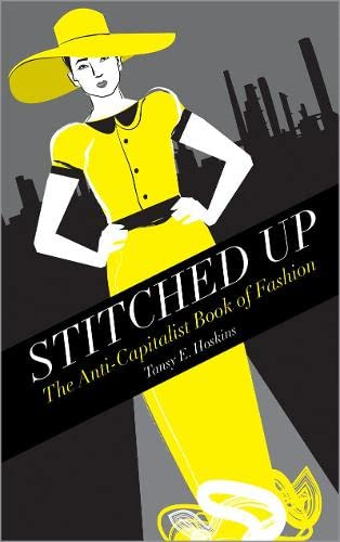 9780745332901: Stitched Up: The Anti-Capitalist Book of Fashion (Counterfire)
