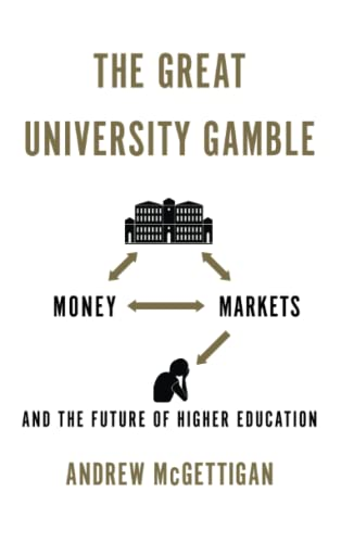 9780745332932: The Great University Gamble: Money, Markets and the Future of Higher Education