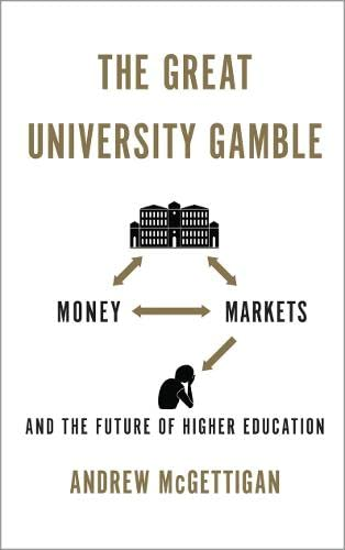 9780745332949: The Great University Gamble: Money, Markets and the Future of Higher Education