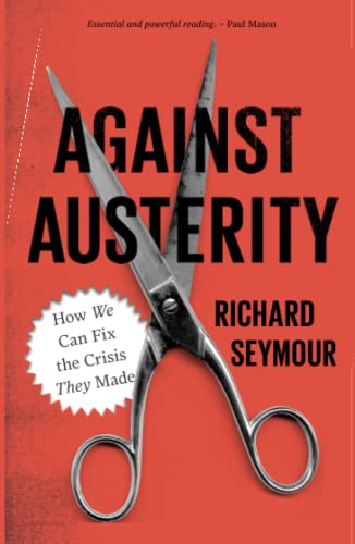 9780745333281: Against Austerity: How we Can Fix the Crisis they Made